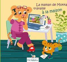 ✎ La maman de moka travaille à la maison
