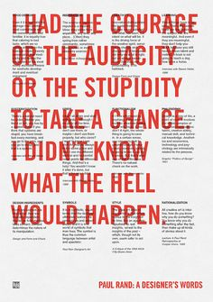 I had the courage or the audacity or the stupidity to take a chance. I didn't know what the hell would happen.