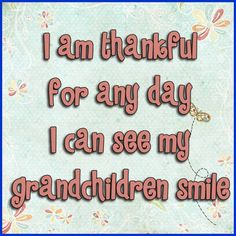 Or just see them. Thankful for Skype & FaceTime, otherwise it's a 13 drive.