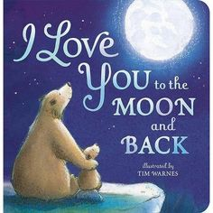 Free eBook I Love You to the Moon and Back Author Little Tiger Press and Tim Warnes Book Club Books, The Book, Game Of Thrones, Margaret Wise Brown, Daddy, The Gruffalo, Good Night Moon, Wonderwall, New Baby Gifts