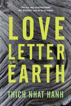 Love Letter to the Earth di Thich Nhat Hanh http://www.amazon.it/dp/1937006387/ref=cm_sw_r_pi_dp_4mJwvb1ZEPSEJ