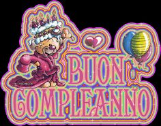 Immagini, foto e animazioni di Buon compleanno - Tanti Auguri a Te, per congratularmi con ai vostri cari - ツ Auguri di Buon Compleanno - Tanti Auguri a Te ツ