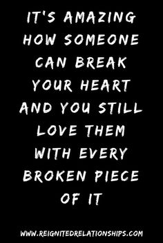 Broken heart quotes - Take a look It's amazing how someone can break your heart and you still love them with every broken piece of it For someone that just broke up Breakup hurt, wants breakup help broken heart quotes, Love Breakup Quotes, New Quotes, Mood Quotes, Life Quotes, Inspirational Quotes, Breakup Hurt, Heartbreak Quotes, Relationship Break Quotes, Ex Love Quotes