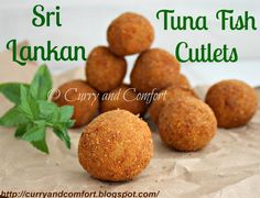 Curry and Comfort: Sri Lankan Cutlets- Tuna Fish: Version 2 (Throwback Thursday)