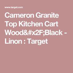 Cameron Granite Top Kitchen Cart Wood/Black - Linon : Target