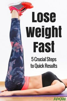 How to Lose Weight Fast - 5 Crucial Steps to Quick Results   Avocadu.com