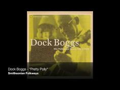 """Dock Boggs - """"Pretty Polly"""""""