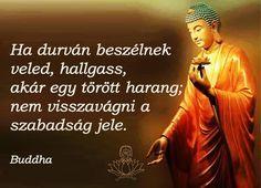 Buddha idézet a nyugalomról. A kép forrása: Lótuszlélek Affirmation Quotes, Wisdom Quotes, Dalai Lama, Osho, Environment Day Quotes, Positive Affirmations, Positive Quotes, Native American Wisdom, Biker Quotes