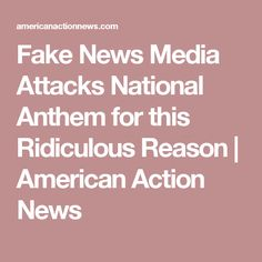 Fake News Media Attacks National Anthem for this Ridiculous Reason | American Action News