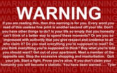 """At the beginning of the movie, after the traditional copyright warning, there is a second warning that flashes for a second.   25 Things You Didn't Know About The Movie """"Fight Club"""""""