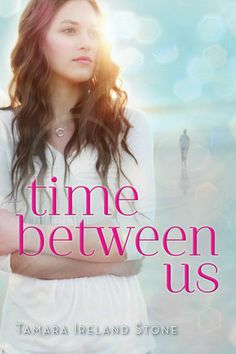 Time Between Us - Tamara Ireland Stone