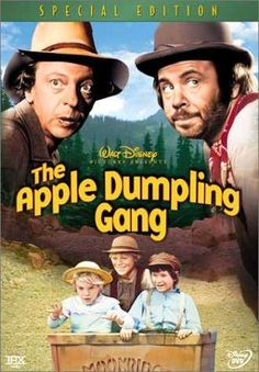 apple dumpling gang Disney- a great movie when I was a kid...2 of the best commedians ever