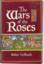 The Wars of the Roses by Robin Neillands