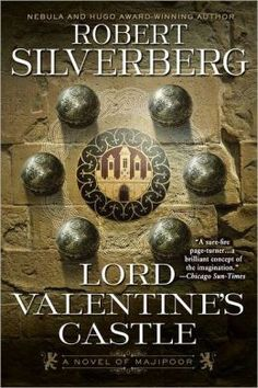 Lord Valentine's Castle by Robert Silverberg