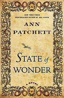 I finished State of Wonder, by Ann Patchett, yesterday. It was recommended to me, but I didn't knwo what to expect. I really enjoyed it and found it really hard to put down near the end.