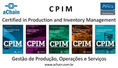 Certificação CPIM na aChain: Certified in Production and Inventory Management (BSCM, MPR, DSP, ECO e SMR).