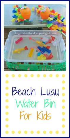 Frogs and Snails and Puppy Dog Tail (FSPDT): Beach Luau Water Bin- Sensory Play For kids