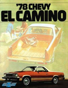 Chevy El Camino, aka my baby. The old ad for my car General Motors, Rat Rods, My Dream Car, Dream Cars, Vintage Advertisements, Vintage Ads, Volkswagen, Toyota, Car Posters