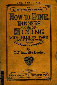 How to dine, dinners & dining - Isabella Mary Beeton - 1866