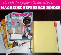 Creating A Magazine Reference Binder- get rid of all those old magazines by saving only what you really want!