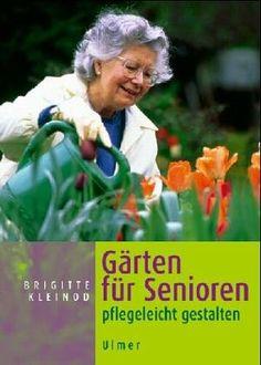 Gärten für Senioren pflegeleicht gestalten von Brigitte Kleinod http://www.amazon.de/dp/370402001X/ref=cm_sw_r_pi_dp_13yEvb1BR7GEB