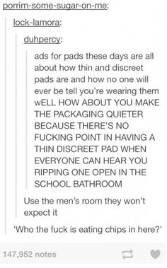 On trying to be discreet: | The 27 Realest Tumblr Posts About Periods