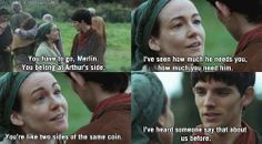 """I've seen how much he needs you, how much you need him."" -BBC Merlin"