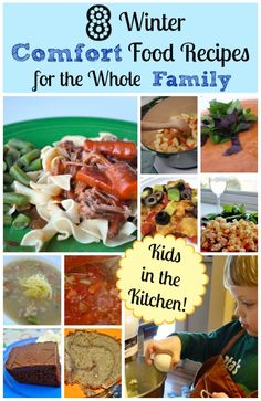 8 Winter Comfort Food Recipes for the Whole Family via Inner Child Food -- great tips to get kids in the kitchen!