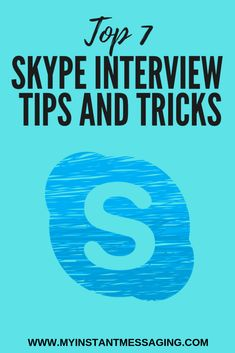 if you are one of the candidates that have been notified for a Skype interview, here are the top 7 tips and tricks for interviews using Skype Skype Interview, Instant Messaging, Messages, Tips, Text Posts, Text Conversations, Counseling