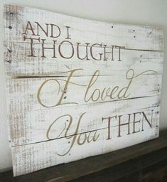 awesome nice And I thought I loved you then... by www.best99-home-d......