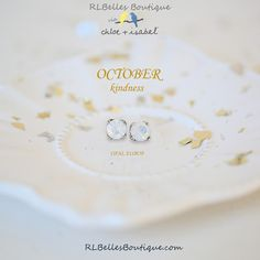 Happy birth month October babies! Opal studs! :-)