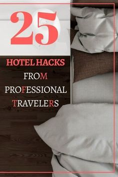 25 Hotel Hacks From Professional Travelers. Tips for your next trip!