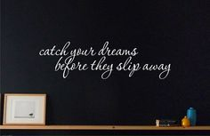 Catch Your Dreams Before They Slip Away - Wall Art Decal Sticker Quote Hearts in Home & Garden, Home Décor, Decals, Stickers & Vinyl Art   eBay