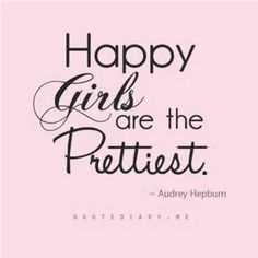 happy girls are the prettiest beauty quotes Great Quotes, Quotes To Live By, Me Quotes, Funny Quotes, Inspirational Quotes, Qoutes, Hair Quotes, The Words, English Frases