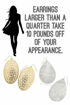 Earrings larger than a quarter take 10 pounds off of your appearance. Premier Designs Sparkle with Sarah. View the full catalog at sarahtickner.mypremierdesigns.com