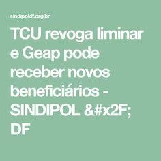 TCU revoga liminar e Geap pode receber novos beneficiários - SINDIPOL / DF
