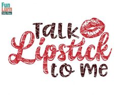 Talk lipstick to me SVG Gloss Boss  SVG lips lipstick