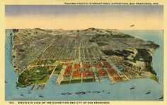 An aerial view of the Panama-Pacific International Exposition and the city of San Francisco around 1