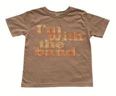 dffb9f58e Im With The Band Boys Toddler Chestnut T-Shirt Funny Tee Shirts, Boys T