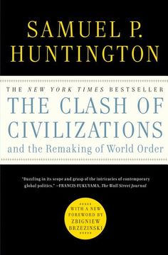The Clash of Civilizations and the Remaking of World Order by Samuel P. Huntington http://www.amazon.com/dp/1451628978/ref=cm_sw_r_pi_dp_lyXJvb020ZVY8