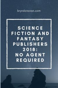 Fantasy and Science Fiction Publishers Who Accept Unsolicited Manuscripts – 2018 – Bryn Donovan #writing #publishing #amwriting #novels