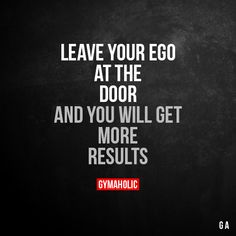 Leave Your Ego At The Door And you will get more results. More motivation: https://www.gymaholic.co #fitness #motivation #gymaholic