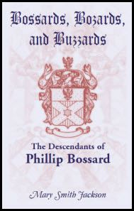 Bossards, Bozards, and Buzzards: The Descendants of Phillip Bossard Who Landed in Philadelphia September 1740 and Settled in Hamilton Township, Pennsylvania Cherry Valley, Buzzard, Family Genealogy, Descendants, Pennsylvania, Hamilton, Philadelphia, September, Alsace