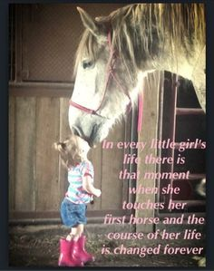 This is true. I got my fist horse when I was 3 and I have had a blast with her ever since!