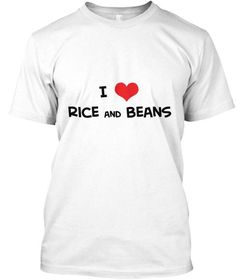 I Love Heart Rice And Beans T-Shirt