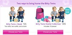 Two ways to bring home the Bitty Twins. Bitty Twins + Book (two dolls, two outfits, and a book), $125. Bitty Twins Starter Collection (inclu...