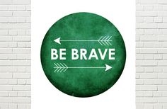 Be Brave emerald art print