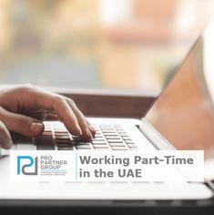 Working Part-Time in the UAE    https://www.propartnergroup.com/2018/06/working-part-time-in-the-uae/  #UAE #Dubai #AbuDhabi #MOHRE #PartTime #PartTimeVisa #GCC #Jobs #SkilledJobs #Visa #WorkVisa #PROService #PRO #BusinessSetup #CompanyFormation #Investments #PROPartnerGroup