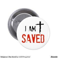 Religious I Am Saved Pinback Button