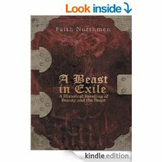 Not your Kids  book  Amazon.com: A Beast in Exile: A Historical Retelling of Beauty and the Beast eBook: Faith Northmen: Kindle Store